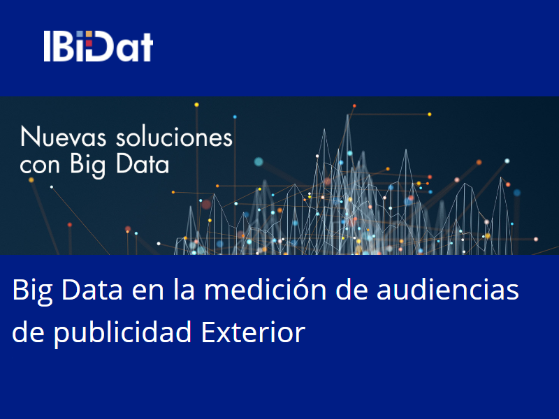 """Conferencia """"Big Data en la medición de audiencias de publicidad Exterior"""" en IBiDat"""